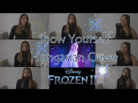 Frozen II Show Yourself ~ Hungarian Cover //Jégvarázs 2 Tárulj Fel ~ Cover