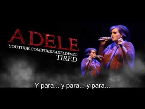 Adele - Tired [Subtitulado al Espaol]