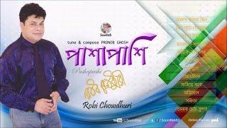 Robi Chowdhury - Pashapashi