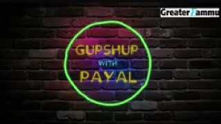 Gupshup With Payal | Episode 1 with Nikhil Sharma and Gautam Prashar Bali