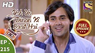 Yeh Un Dinon Ki Baat Hai - Ep 215 - Full Episode - 29th June, 2018