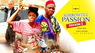 Sorrowful Passion Nigerian Movie [Season 2] - Family Drama