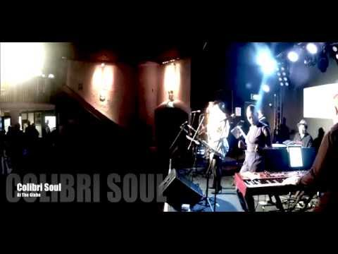 Colibri Soul at The Globe (Cardiff) HD