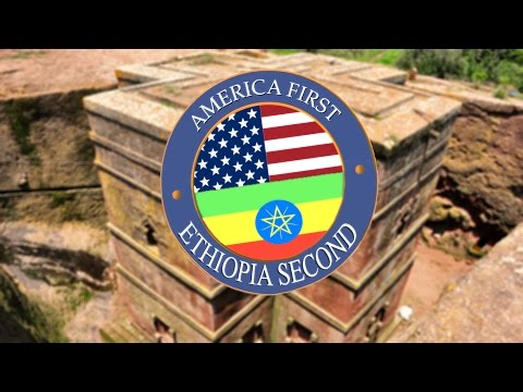 America First, Ethiopia Second (Official) አሜሪካ ትቅደም፣ ኢትዮጵያ ትከተል