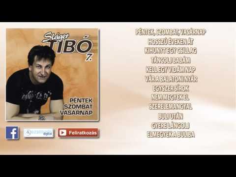 Sláger Tibó 7. - Péntek, Szombat, Vasárnap (teljes Album)