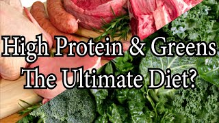 Proteins & Greens - The Healthiest Diet for Weight Loss / General Health & Building Lean Muscle Mass