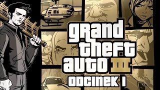 Grand Theft Auto III (GTA III) #1 - Witam w Liberty City! - PC