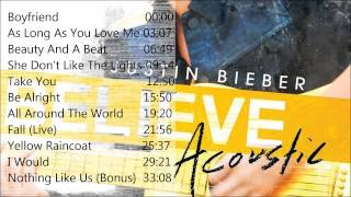 Justin Bieber Video - Justin Bieber - Believe Acoustic (Full Album) 2013
