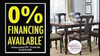 Lincoln Mattress & Furniture - 0% Financing