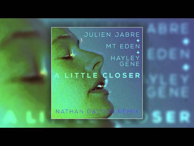 Julien Jabre & Mt Eden feat. Hayley Gene - A Little Closer (Nathan Dalton Remix) [Cover Art]