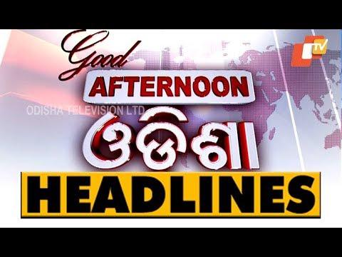 2 PM Headlines  13  Oct 2018  OTV