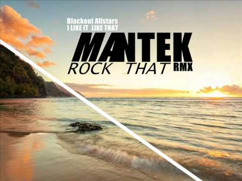 Blackout Allstars - I like it (Mantek RockThat...