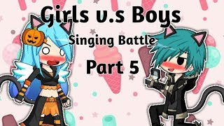 Girls v.s Boys Singing Battle || Part 5 || (GachaStudio)