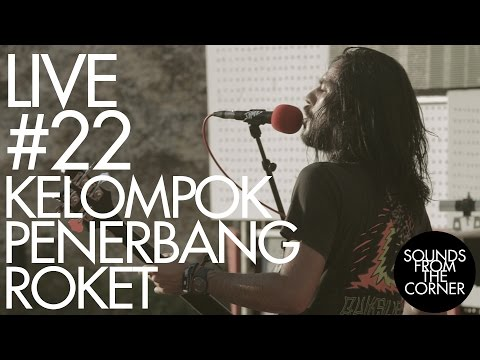 Sounds From The Corner : Live #22 Kelompok Penerbang Roket
