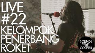 Download Lagu Sounds From The Corner : Live #22 Kelompok Penerbang Roket Gratis STAFABAND