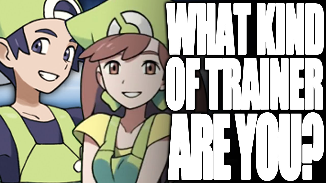 Pokemon x And y Trainer Class What Kind of Pokémon Trainer