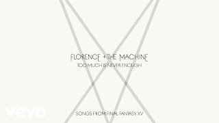 Download Lagu Florence + The Machine - Too Much Is Never Enough Gratis STAFABAND