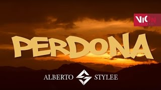 Perdona - Alberto Stylee [Video Letra] ®