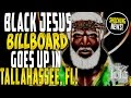 IUIC: Attention!!!! Black Jesus Billboard Goes Up In Tallahassee, Florida