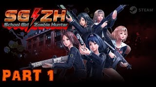 [ SG/ZH: SCHOOL GIRL/ZOMBIE HUNTER ] Part 1 (PC)