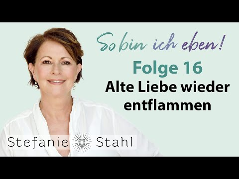 Stefanie Stahl #16 | Kann alte Liebe wieder entflammen? | Podcast