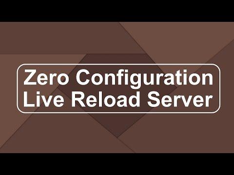 Zero Configuration Live Reload Server