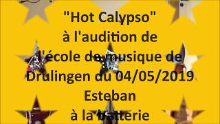 Hot Calypso à l'audition de l'école de musique de Drulingen du 04 05 2019 Esteban à la batterie