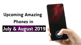 Best Upcoming Phones in July & August 2019 !