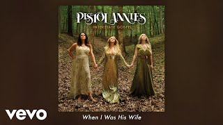 Pistol Annies When I Was His Wife Audio