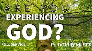 ARE YOU EXPERIENCING GOD- PS IVOR TEMLETT
