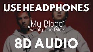 Twenty one pilots – My Blood (8D AUDIO) |