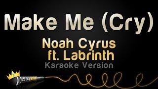 Download Lagu Noah Cyrus ft. Labrinth - Make Me (Cry) (Karaoke Version) Gratis STAFABAND