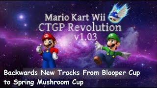 Mario Kart Wii CTGP Revolution v1.03 Backwards New Custom Tracks