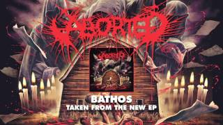 ABORTED - Bathos (Album Track)