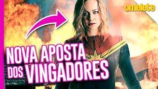 CAPITÃ MARVEL É A NOVA APOSTA DOS VINGADORES