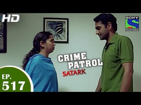 Crime Patrol - क्राइम पेट्रोल सतर्क - Episode 517 - 7th June, 2015