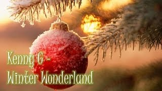 Kenny G - Winter Wonderland