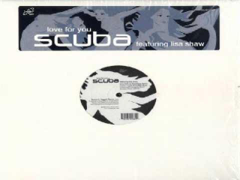 Scuba Feat. Lisa Shaw - Love For You (Nova Dream Sequence)