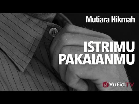Mutiara HIkmah: Istrimu Pakaianmu - Ustadz DR Firanda Andirja, MA.