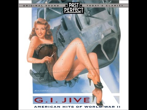 G I Jive - American Hits of WW2 - 1930s & 1940s (Past Perfect) [Full Album]