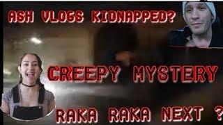 New Mystery: Ash Vlogs Kidnapped? Racka Racka Next?