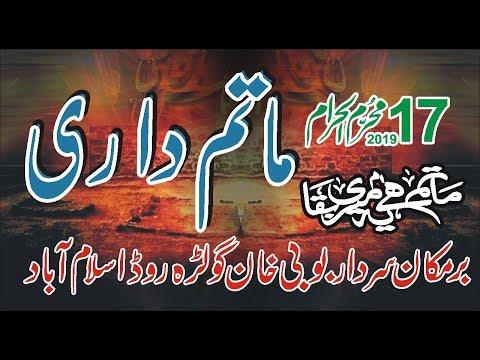 Live Mjalis Aza 17 Muhram barmakan Sardar bobi Khan islambad Chowk 2019