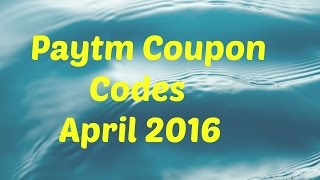 Paytm Coupon Codes April 2016 - Working Promo Codes
