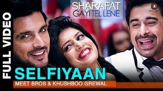 Selfiyaan Video Song from Sharafat Gayi Tel Lene