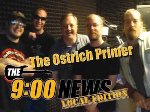 9 O Clock News Local Edition - The Ostrich Primer Redux