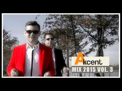 Akcent - Mix Nowości Vol 3 (Mix 2015 Rok)