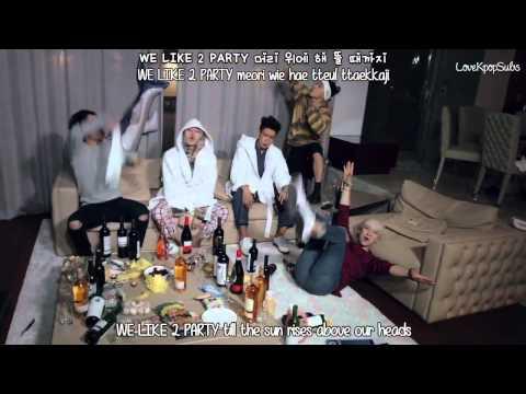 BIGBANG - WE LIKE 2 PARTY M/V [English Subs + Romanization + Hangul] HD