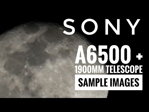 Sony A6500 + Telescope: Moon photos and more!