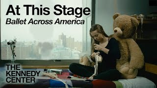 At This Stage: A Film by Ezra Hurwitz for Ballet Across America at the Kennedy Center