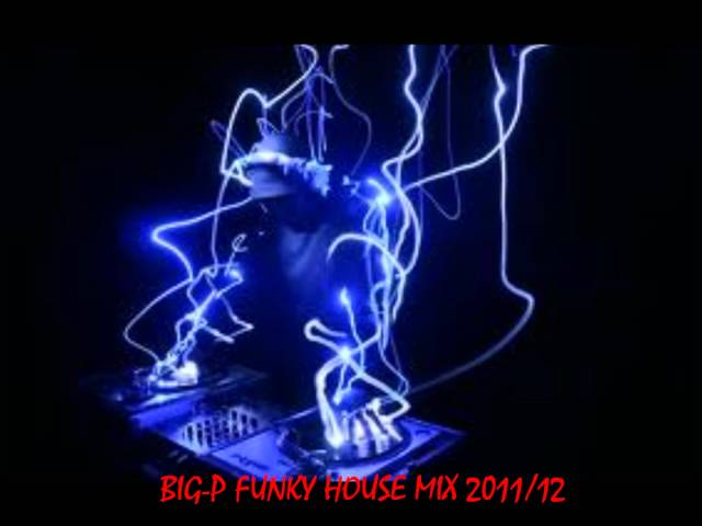 BIG-P funky house mix 2012
